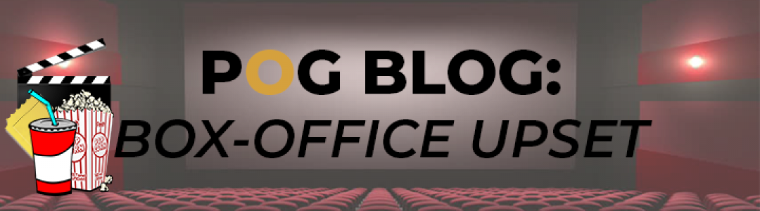 POG BLOG: BOX-OFFICE UPSET